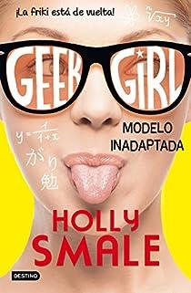 Geek Girl 2. Modelo inadaptada par Smale