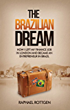 The Brazilian Dream: How I left my Finance Job in London and became an Entrepreneur in Brazil