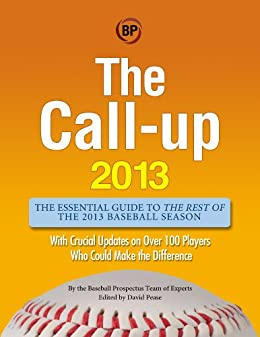 The Call-Up 2013 by [Baseball Prospectus]