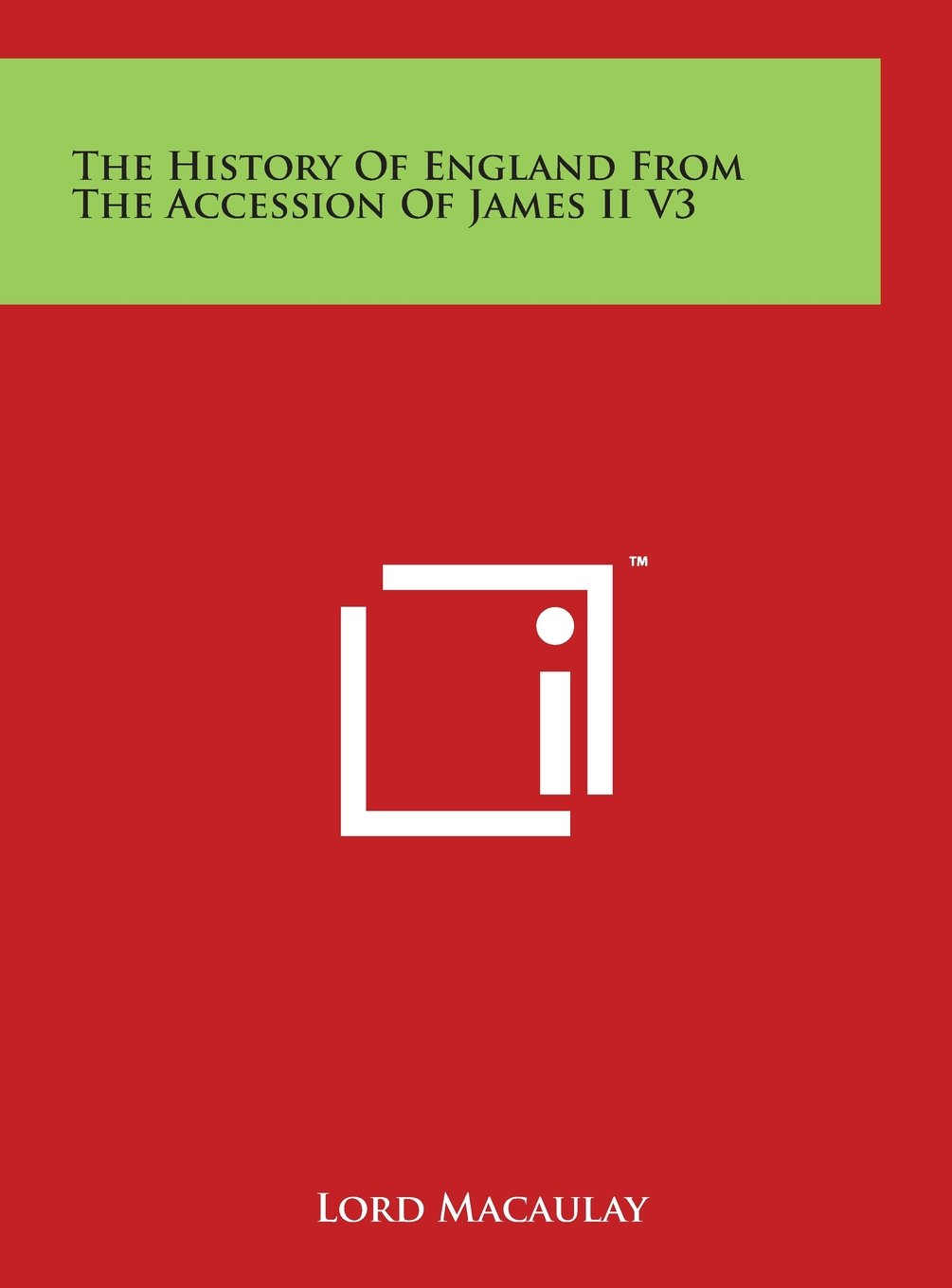 The History Of England From The Accession Of James II V3 ebook