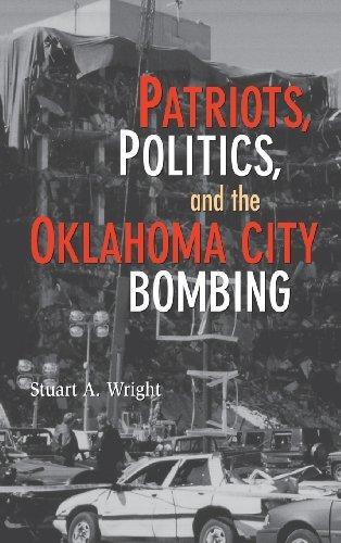 Patriots, Politics, and the Oklahoma City Bombing (Cambridge Studies in Contentious -