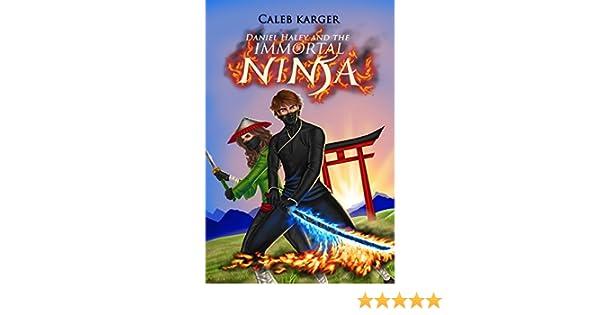 Daniel Haley and the Immortal Ninja