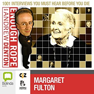 Enough Rope with Andrew Denton: Margaret Fulton Radio/TV Program
