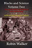 Blacks and Science Volume Two: West and East African Contributions to Science and Technology AND Intellectual Life and Legacy of Timbuktu