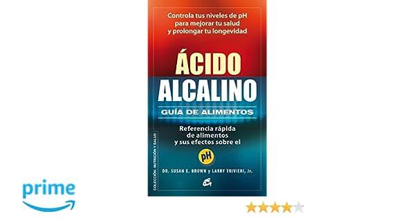 Ácido-Alcalino. Guía D Alimentos (Nutrición y salud): Amazon.es ...
