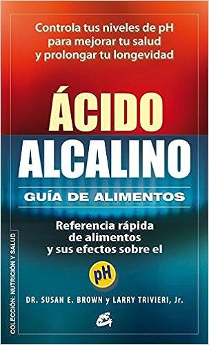 Ácido-Alcalino. Guía D Alimentos (Nutrición y salud): Amazon ...
