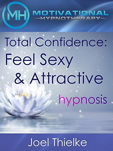 Total Tackle (Total Confidence: Feel Attractive and Sexy, Hypnosis and Meditation)