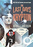 The Last Days of Krypton, Kevin J. Anderson, 006134074X