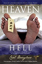 Heaven and Hell: Garven Wilsonhulme takes on all comers in the jungle of modern competition (Saga Of A Neurosurgeon Series Book Three)