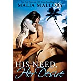 His Need Her Desire (Dominating Billionaires Erotic Romance #1): Dominating BDSM Billionairesby Malia Mallory