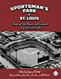 img - for Sportsman's Park in St. Louis: Home of The Browns and Cardinals at Grand and Dodier book / textbook / text book