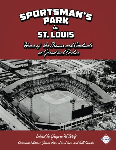 Cardinals Long Louis Ball - Sportsman's Park in St. Louis: Home of The Browns and Cardinals at Grand and Dodier