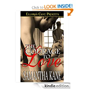 The Courage to Love (Brothers in Arms, Book 1) Samantha Kane