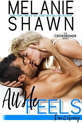 All He Feels - Dax & Ginny (Crossroads Book 11) by [Shawn, Melanie]