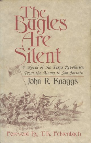 the-bugles-are-silent-a-novel-of-the-texas-revolution-from-the-alamo-to-san-jacinto