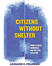 Citizens without Shelter: Homelessness, Democracy, and Political Exclusion
