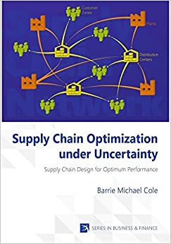Book Supply Chain Optimization under Uncertainty by Barrie Michael Cole (2015-09-15)