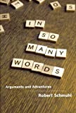 img - for In So Many Words: Arguments and Adventures by Robert Schmuhl (2006-11-30) book / textbook / text book