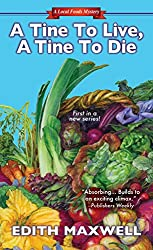 A Tine to Live, A Tine to Die (Local Foods Mystery)