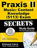 Praxis II Music: Content Knowledge (5113) Exam Secrets Study Guide: Praxis II Test Review for the Praxis II: Subject Assessments (Mometrix Secrets Study Guides)