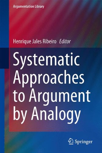 Systematic Approaches to Argument by Analogy (Argumentation Library) by Springer