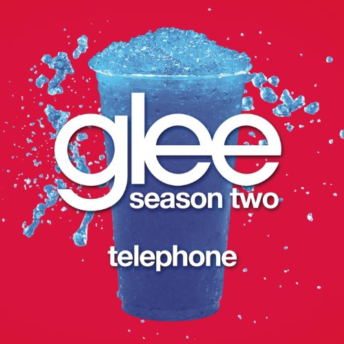 Telephone (Glee Cast Version)
