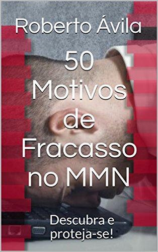 50 Motivos de Fracasso no MMN: Descubra e proteja-se!