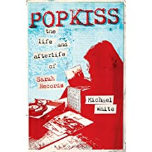 Popkiss: The Life and Afterlife of Sarah Records
