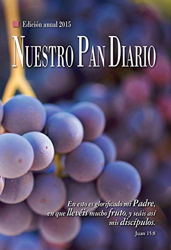 Nuestro Pan Diario Edicion Anual 2015 / Our Daily Bread 2015 (2015 Bread Daily)