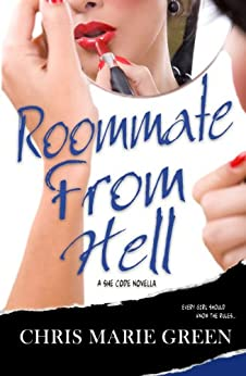 Roommate from Hell: A She Code Novella (Contemporary Romance) (The She Code Series) by [Green, Chris Marie]