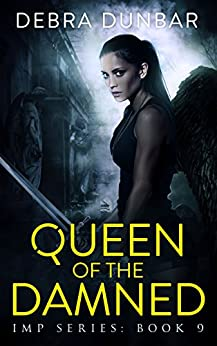 Queen of the Damned (Imp Series Book 9) by [Dunbar, Debra]