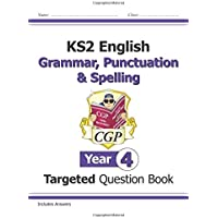 KS2 English Targeted Question Book: Grammar, Punctuation & Spelling - Year 4 (CGP KS2 English)