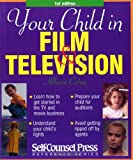 Your Child in Film and Television, Allison Cohee, 1551804263
