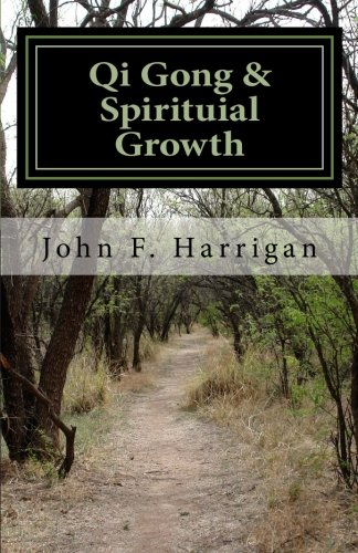 Download Qi Gong and Spirituial Growth: Heal, Be Strong and Thrive! pdf