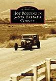 Hot Rodding in Santa Barbara County, Tony Baker, 1467132187