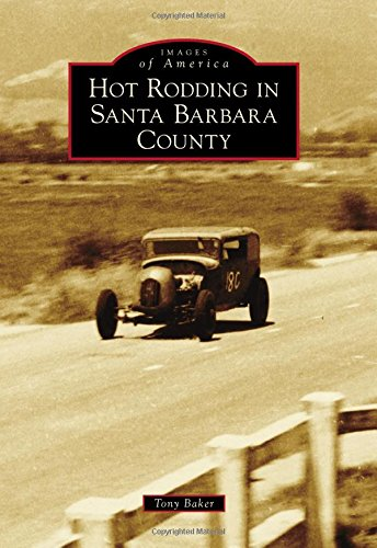 - Hot Rodding in Santa Barbara County (Images of America)
