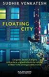 Floating City. Gangster, Dealer, Callgirls und andere unglaubliche Unternehmer in New Yorks Untergrundökonomie