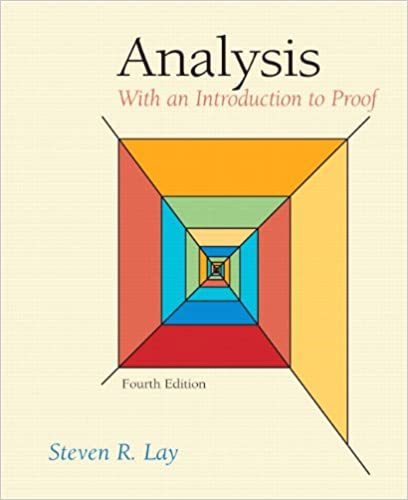 Analysis: With An Introduction To Proof (4th Edition) Free Download