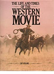 The Life and Times of the Western Movie
