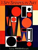 I Spy Shapes in Art, Lucy Micklethwait, 0060731931