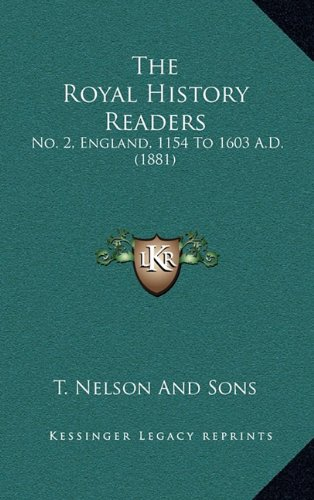 Download The Royal History Readers: No. 2, England, 1154 To 1603 A.D. (1881) PDF