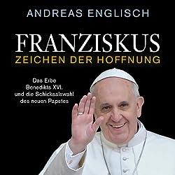 Franziskus - Zeichen der Hoffnung
