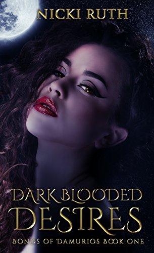 Dark Blooded Desires (Bonds of Damurios Book 1)