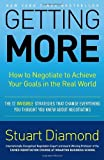 img - for By Stuart Diamond Getting More: How to Negotiate to Achieve Your Goals in the Real World book / textbook / text book