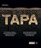 TAPA: From Tree Back to Cloth: An Ancient Art of Oceania, from Southeast Asia to Eastern Polynesia (French Edition)