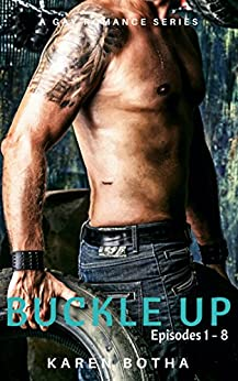 Buckle Up - the complete series of episodes 1-8: A Gay Romance Series by [Botha, Karen]