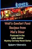 Walt's Comfort Food Recipes from Mel's Diner, Robert Thornhill, 145372107X