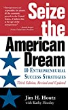 Seize the American Dream: 10 Entrepreneurial Success Strategies