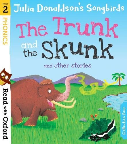 Read with Oxford: Stage 2: Julia Donaldson's Songbirds: The Trunk and The Skunk and Other Stories PDF