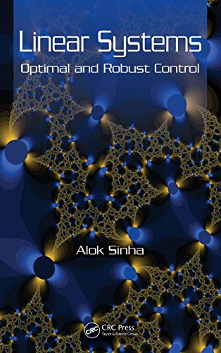 Linear Systems: Optimal and Robust Control